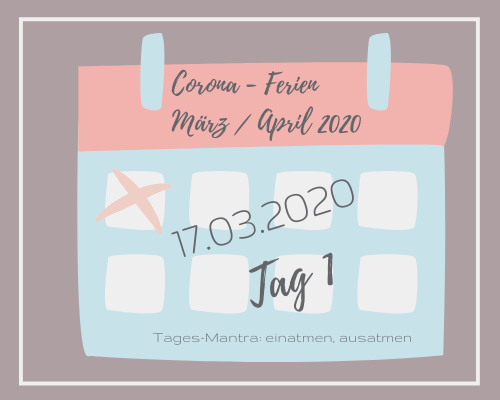 Liebes Corona-Ferientagebuch – Tag 1,