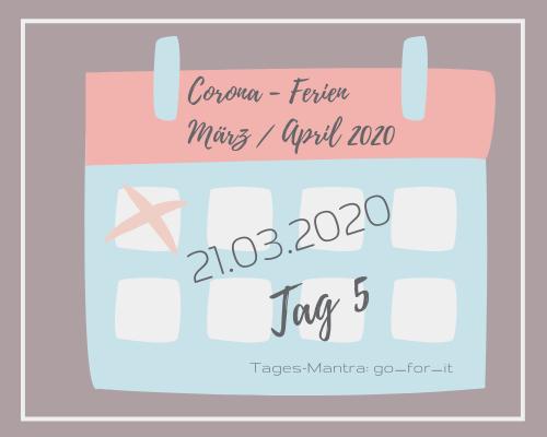 Liebes Corona-Ferientagebuch – Tag 5,