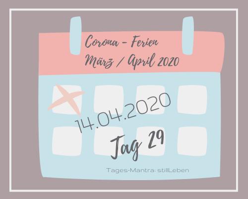 Liebes Corona-Ferientagebuch – Tag 29
