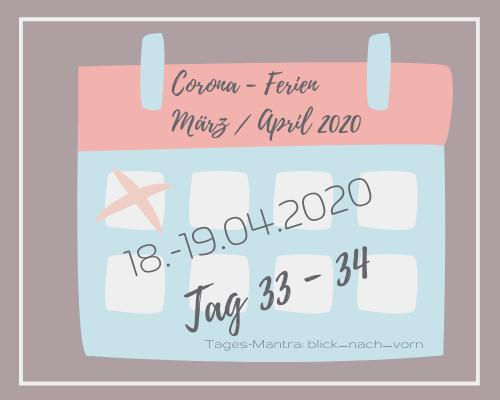 Liebes Corona-Ferientagebuch – Tag 33 bis 34
