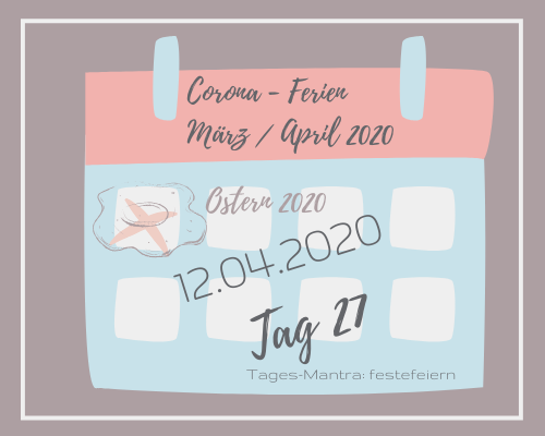 Liebes Corona-Ferientagebuch – Tag 27