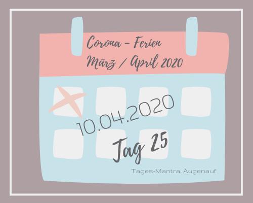 Liebes Corona-Ferientagebuch – Tag 25